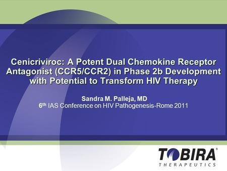 Cenicriviroc: A Potent Dual Chemokine Receptor Antagonist (CCR5/CCR2) in Phase 2b Development with Potential to Transform HIV Therapy Cenicriviroc: A Potent.
