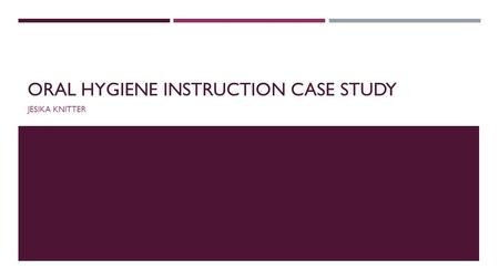 Oral hygiene instruction case study
