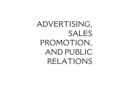 Advertising: Paid mass non-person communication Product Advertisements Product advertisements: are advertisements that focus on selling a good or service.