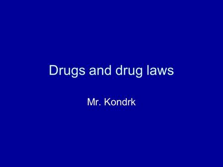 Drugs and drug laws Mr. Kondrk. New Jersey Drug Law Definitions. 2C:35-2. Controlled dangerous substance- is generally a drug or chemical whose manufacture,