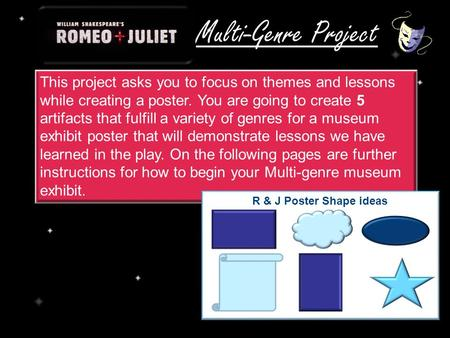 This project asks you to focus on themes and lessons while creating a poster. You are going to create 5 artifacts that fulfill a variety of genres for.
