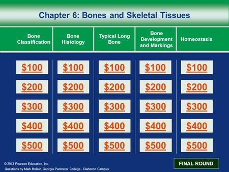 Chapter 6: Bones and Skeletal Tissues