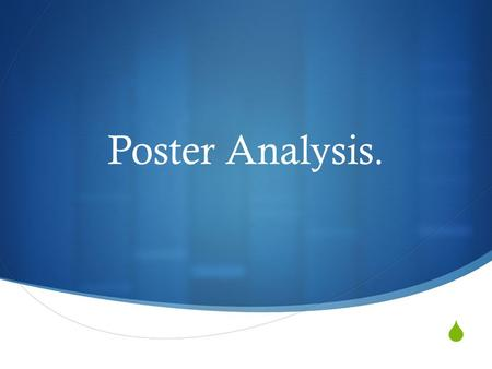  Poster Analysis.. Poster Analysis In this PowerPoint, I will be analyzing exciting film posters for inspiration and help when creating my own one. I.