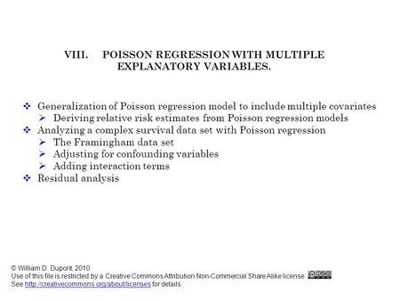 VIII. POISSON REGRESSION WITH MULTIPLE EXPLANATORY VARIABLES.  Generalization of Poisson regression model to include multiple covariates  Analyzing a.