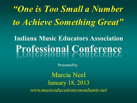 """One is Too Small a Number to Achieve Something Great"" ""One is Too Small a Number to Achieve Something Great"" Marcia Neel January 18, 2013 Presented by."