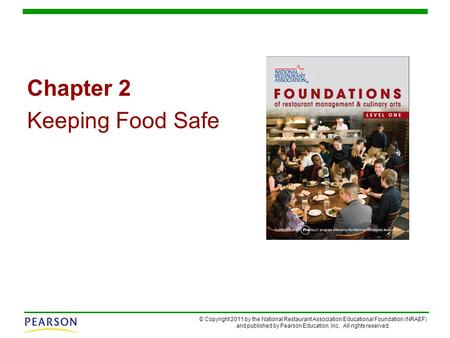 © Copyright 2011 by the National Restaurant Association Educational Foundation (NRAEF) and published by Pearson Education, Inc. All rights reserved. Chapter.