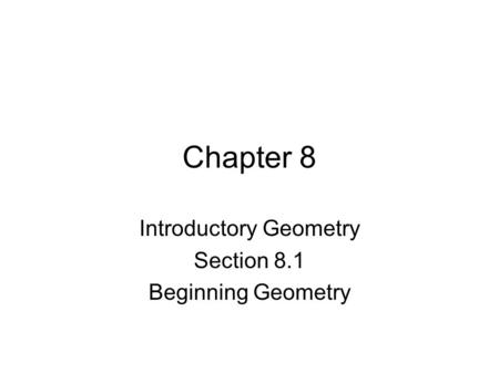 Chapter 8 Introductory Geometry Section 8.1 Beginning Geometry.