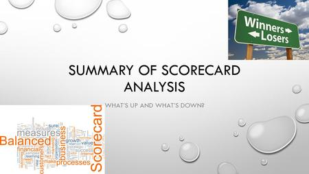 SUMMARY OF SCORECARD ANALYSIS WHAT'S UP AND WHAT'S DOWN?