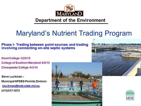 Department of the Environment Maryland's Nutrient Trading Program Phase I- Trading between point sources and trading involving connecting on-site septic.