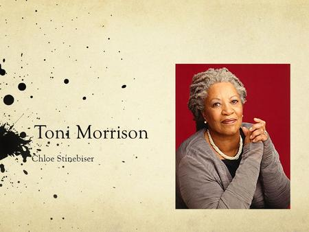 a description of toni morrison born in lorain ohio Chloe anthony wofford, later known as toni morrison, was born in lorain, ohio, on february 18, 1931 she was the daughter of a shipyard welder and a religious woman who sang in the church choir morrison had a sister, lois, and two younger brothers, george and raymond her parents had moved to ohio from the.