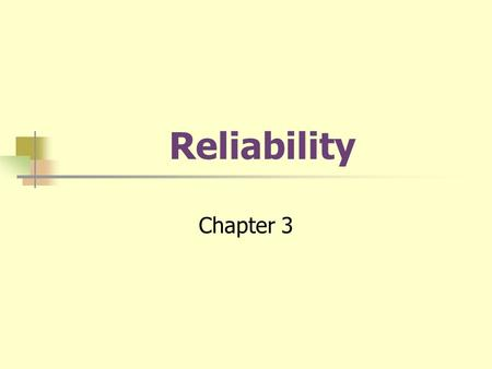 Reliability Chapter 3. Classical Test Theory Every observed score is a combination of true score plus error. Obs. = T + E.