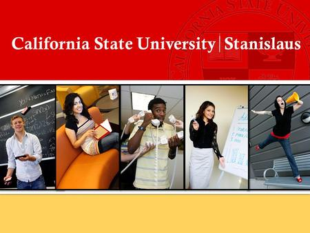California State University Stanislaus. Warrior Facts Enrollment – 8,395 19:1 Student to Faculty ratio 82% First year student retention rate Princeton.