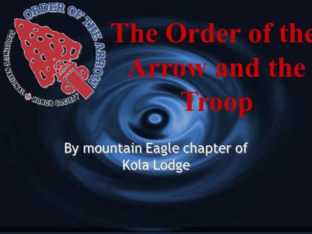 By mountain Eagle chapter of Kola Lodge The Order of the Arrow and the Troop.