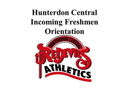 Hunterdon Central Incoming Freshmen Orientation. Sports Offerings Fall Cheerleading Cross-Country (B/G) Field Hockey Football Gymnastics (G) Soccer (B/G)
