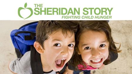 2014-2015 school year: What is The Sheridan Story? Beginning: began with one school – Sheridan Elementary in NE Minneapolis Mission: to fight child hunger.