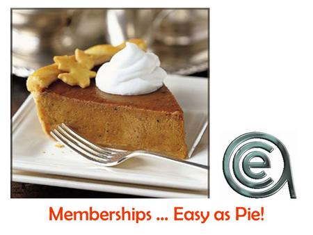 Memberships … Easy as Pie!. Preferences Catalog Record Member Course Course for Members.