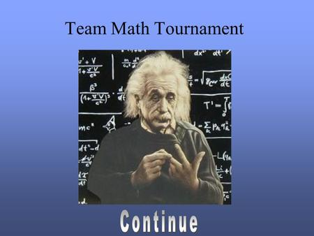 Team Math Tournament. Directions  The teacher will make teams of 4 or 5 then these teams will send there members to a computer to play the tournament.