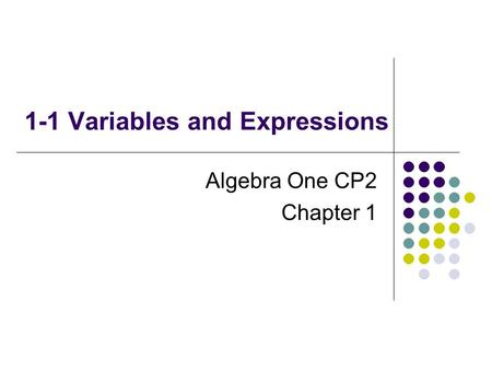 1-1 Variables and Expressions Algebra One CP2 Chapter 1.