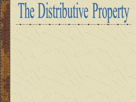 The Distributive Property allows you to multiply each number inside a set of parenthesis by a factor outside the parenthesis and find the sum or difference.