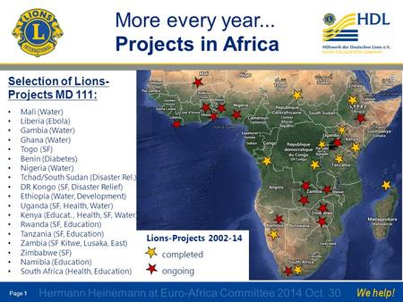 Page 1 We help! More every year... Projects in Africa Selection of Lions- Projects MD 111: Mali (Water) Liberia (Ebola) Gambia (Water) Ghana (Water) Togo.