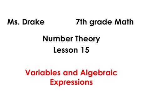 Number Theory Lesson 15 Variables and Algebraic Expressions