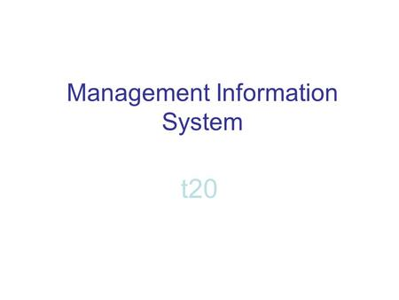 Management Information System t20. Sales Forecast SalesJanFebMarAprMay Daycare£4000£4500£5000£4000£4500 Nursery Education£1100 - T-Shirt Sales£50£25£50£75-