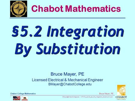 MTH15_Lec-23_sec_5-2_Integration_Substitution.pptx 1 Bruce Mayer, PE Chabot College Mathematics Bruce Mayer, PE Licensed Electrical.