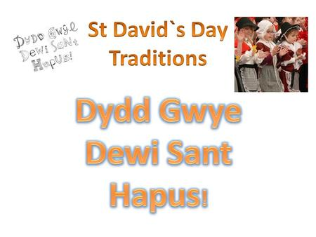 In P3 we have been learning about St Davids day….
