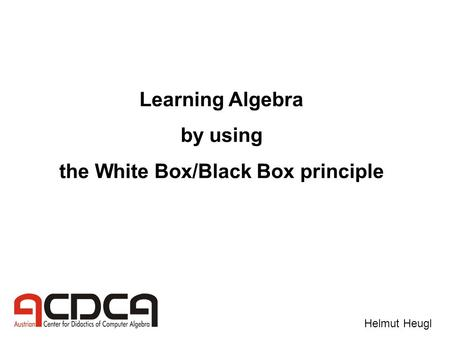 the White Box/Black Box principle