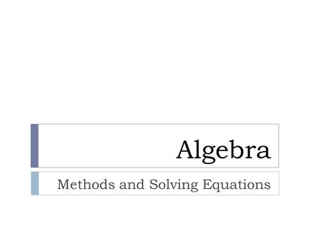 Algebra Methods and Solving Equations. - Linear number patterns are sequences of numbers where the difference between terms is always the same (constant)