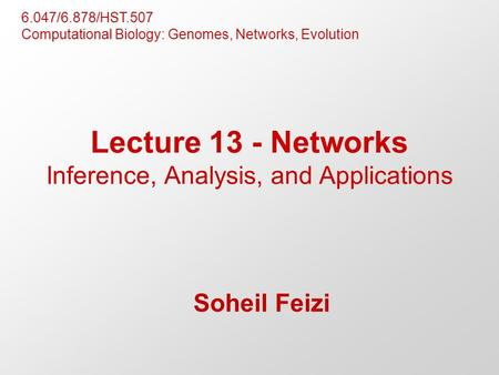 Lecture 13 - Networks Inference, Analysis, and Applications