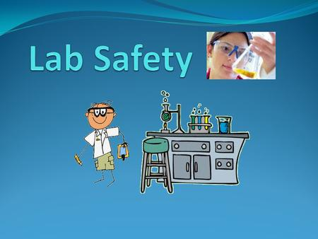 Hands-on experiences are essential to learning in science class, but safety must be the first concern! The following rules exist for your safety. These.