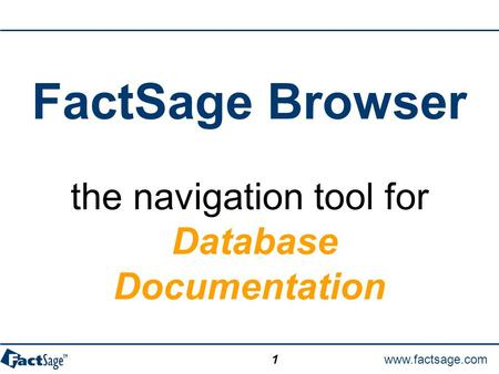 Www.factsage.com 1 FactSage Browser the navigation tool for Database Documentation.
