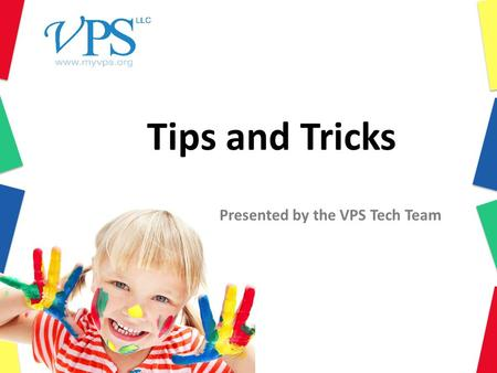 Tips and Tricks Presented by the VPS Tech Team. BROWSER SUPPORT Jonathan Nogales.