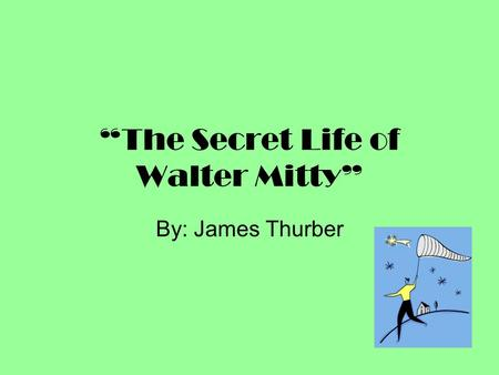 The Secret Life of Walter Mitty by James Thurber Essay Sample