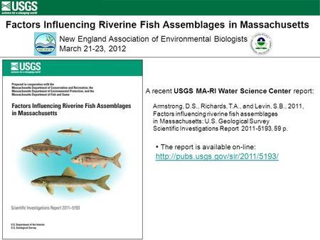 Factors Influencing Riverine Fish Assemblages in Massachusetts Armstrong, D.S., Richards, T.A., and Levin, S.B., 2011, Factors influencing riverine fish.