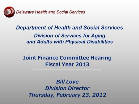 Department of Health and Social Services Division of Services for Aging and Adults with Physical Disabilities Joint Finance Committee Hearing Fiscal Year.