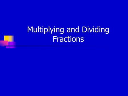 Multiplying and Dividing Fractions. A Quick Review: KEY POINT when multiplying or dividing fractions: ☼☼ Change a mixed number into an improper fraction,