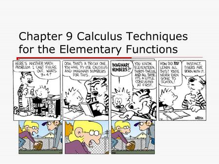 Chapter 9 Calculus Techniques for the Elementary Functions.