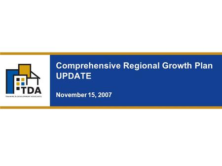Comprehensive Regional Growth Plan UPDATE November 15, 2007.