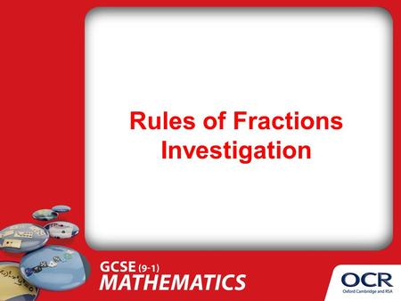 Rules of Fractions Investigation. What do you understand from this statement? What can we say about this? What do we need to know first? What should we.