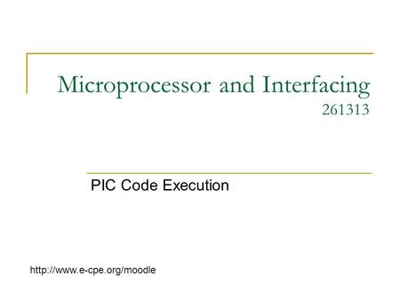 Microprocessor and Interfacing 261313 PIC Code Execution