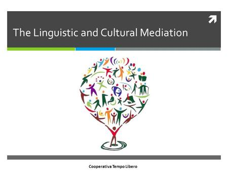  The Linguistic and Cultural Mediation Cooperativa Tempo Libero.