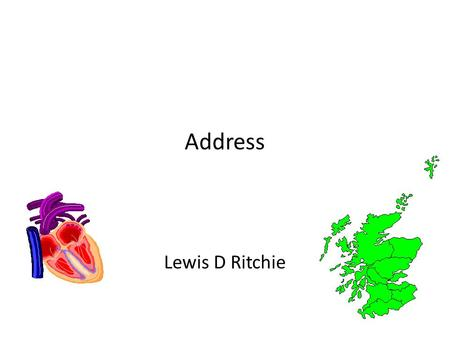Address Lewis D Ritchie. 2 Duke Lane, Fraserburgh Lewis D Ritchie.