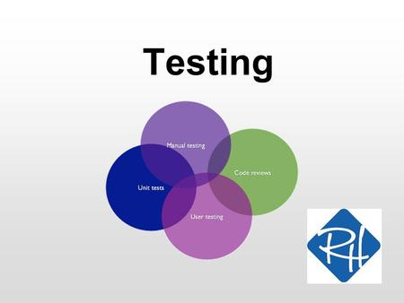 "Testing. RHS – SOC 2 Testing So far, we have not really created tests in a systematic manner Testing has been more like ""probing"" Making a thorough test."