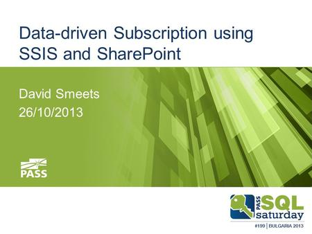 Data-driven Subscription using SSIS and SharePoint David Smeets 26/10/2013.