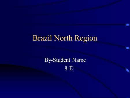 Brazil North Region By-Student Name 8-E. Topography The North region has many Indians and has physical features such as the Guiana highlands and the Amazon.