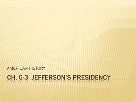 AMERICAN HISTORY.  For President: Thomas Jefferson (D-R) vs. John Adams (Fed)  For Vice President: Aaron Burr (D-R) vs. Charles Pinckney (Fed)  Federalist.