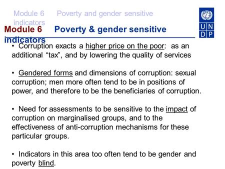 Module 6 Poverty & gender sensitive indicators Module 6 Poverty and gender sensitive indicators Corruption exacts a higher price on the poor: as an additional.