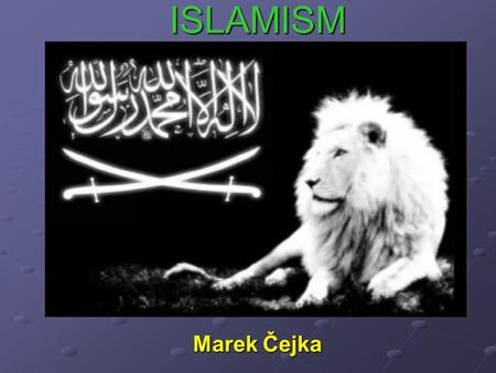 ISLAMISMUS ISLAMISM Marek Čejka. Characteristics of Islamism REVIVALIST movement and alternative to MODERNITY and MODERNISATION in Muslim world (signs.